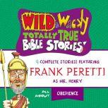 Wild and   Wacky Totally True Bible Stories - All About Obedience, Thomas Nelson