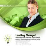 Leading Change! Leadership Skills to Master Rapid Change, Made for Success