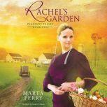 Rachel's Garden Pleasant Valley Book Two, Marta Perry