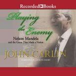 Invictus Nelson Mandela and the Game that Made a Nation, John Carlin