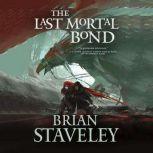 The Last Mortal Bond, Brian Staveley