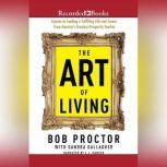The Art of Living, Bob Proctor