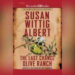 The Last Chance Olive Ranch, Susan Wittig Albert