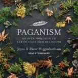 Paganism An Introduction to Earth-Centered Religions, Joyce Higginbotham