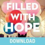 Filled with Hope Turning Doubt and Discouragement into Confident Expectation and Daily Amazement, Joyce Meyer
