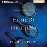 Home by Nightfall A Charles Lenox Mystery, Charles Finch