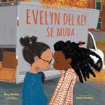 Evelyn Del Rey se muda, Meg Medina