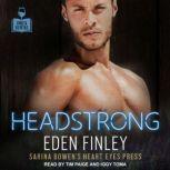 Headstrong, Eden Finley