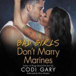 Bad Girls Don't Marry Marines, Codi Gary