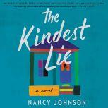 The Kindest Lie A Novel, Nancy Johnson