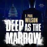 Deep as the Marrow, F. Paul Wilson