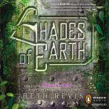 Shades of Earth An Across the Universe Novel, Beth Revis