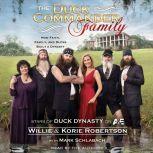 The Duck Commander Family How Faith, Family, and Ducks Built a Dynasty, Willie Robertson