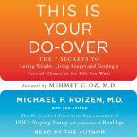 This is Your Do-Over The 7 Secrets to Losing Weight, Living Longer, and Getting a Second Chance at the Life You Want, Michael F. Roizen