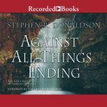 Against All Things Ending The Last Chronicles of Thomas Covenant, Book 3, Stephen Donaldson