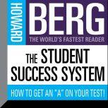 """The Student Success System How to Get an """"A"""" on Your Test!, Howard Stephen Berg"""