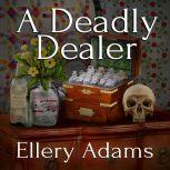 A Deadly Dealer, Ellery Adams