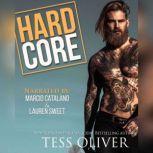 Hard Core, Tess Oliver