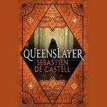 Queenslayer, Sebastien de Castell