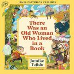 There Was an Old Woman Who Lived in a Book, Jomike Tejido