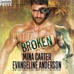 Unit 77: Broken The CyBRG Files, Book One, Mina Carter