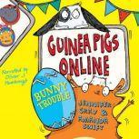 Guinea Pigs Online: Bunny Trouble, Jennifer Gray