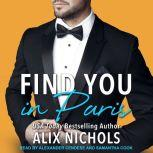 Find You in Paris an enemies-to-lovers romance, Alix Nichols