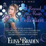 Rescued from Ruin Volume 1, Elisa Braden