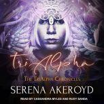TriAlpha, Serena Akeroyd