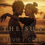 The Sun, Stevie J. Cole