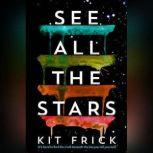 See All the Stars, Kit Frick