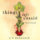 things left unsaid, C P Beauvoir