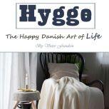 Hygge The Happy Danish Art of Life, Victor Frandsen