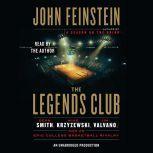 The Legends Club Dean Smith, Mike Krzyzewski, Jim Valvano, and an Epic College Basketball Rivalry, John Feinstein