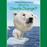 What is Climate Change?, Gail Herman