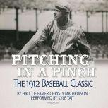 Pitching in a Pinch Baseball from the Inside, Christy Mathewson