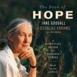 The Book of Hope A Survival Guide for Trying Times, Jane Goodall
