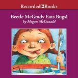 Beetle McGrady Eats Bugs!, Megan McDonald