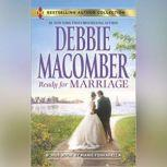 Ready For Marriage w/ Bonus Book: Finding Happily-Ever-After, Debbie Macomber