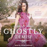 A Ghostly Demise, Tonya Kappes
