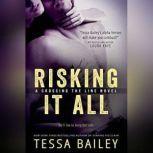 Risking It All, Tessa Bailey