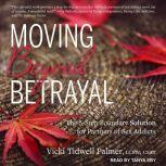 Moving Beyond Betrayal The 5-Step Boundary Solution for Partners of Sex Addicts, LCSW Palmer