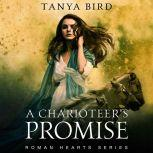 A Charioteer's Promise, Tanya Bird