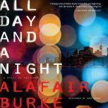 All Day and a Night A Novel of Suspense, Alafair Burke