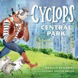 Cyclops of Central Park, Madelyn Rosenberg