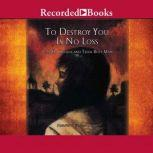 To Destroy You is No Loss The Odyssey of a Cambodian Family, Joan Criddle