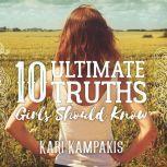 10 Ultimate Truths Girls Should Know, Kari Kampakis