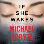 If She Wakes, Michael Koryta