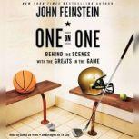 One on One Behind the Scenes with the Greats in the Game, John Feinstein