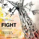 Fight A Christian Case for Non-Violence, Preston Sprinkle